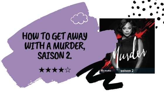 Critique cinématographique │ How to Get Away with Murder, Saison 2.