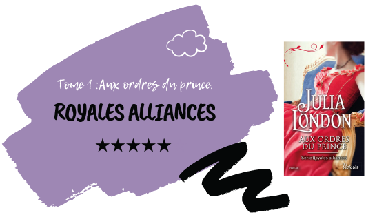 Royales Alliances, T1 : Aux ordres du prince.